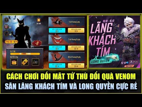 Free Fire | Cách Chơi Đối Mặt Tử Thù Nhận Quà Venom FREE - Test Lãng Khách Tím Và Long Quyền Trở Lại - Free Fire | Cách Chơi Đối Mặt Tử Thù Nhận Quà Venom FREE - Test Lãng Khách Tím Và Long Quyền Trở Lại