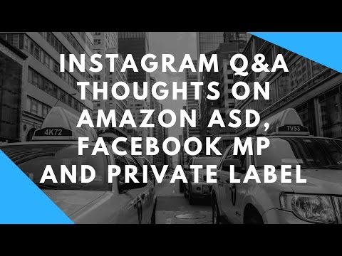 Instagram LIVE Q&A about Amazon ASD, Private Label and Facebook Marketplace!