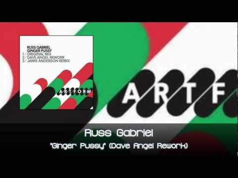Russ Gabriel - Ginger Pussy (Dave Angel Rework)