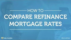 How to Compare Refinance Mortgage Rates | Ask a Lender
