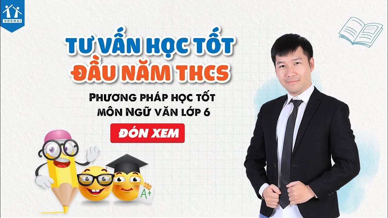Phương pháp học tốt môn Ngữ văn lớp 6 – Thầy Nguyễn Phi Hùng   HOCMAI