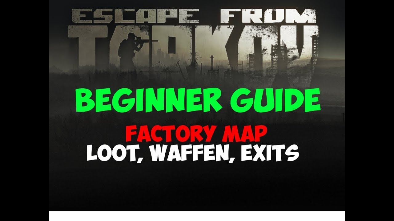 Factory Map meine Loot Tour Beginner Guide Escape from Tarkov