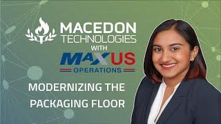 MaxUS Operations LLC: Modernizing the Packaging Floor