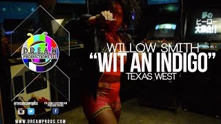 "Willow Smith I ""Wit An Indigo"" I Texas West Choreography"