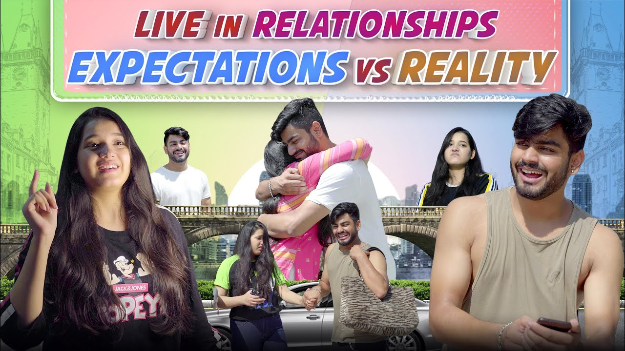 LIVE IN RELATIONSHIP - EXPECTATIONS VS REALITY | Awanish Singh