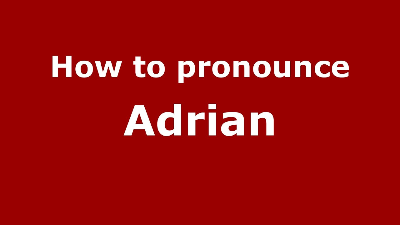 How To Pronounce Adrian Spanish Argentina