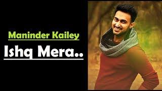 Ishq Mera Maninder Kailey Lyrics (Full Song) Mix Singh - Latest Punjabi Song 2017