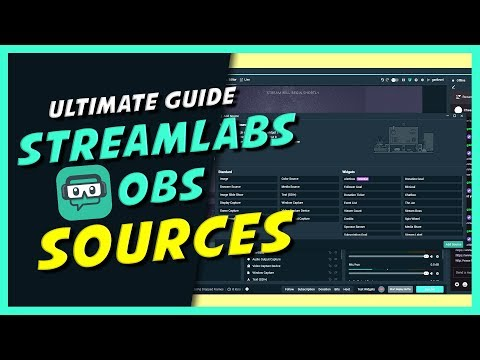 Sources - Ultimate Streamlabs OBS Guide