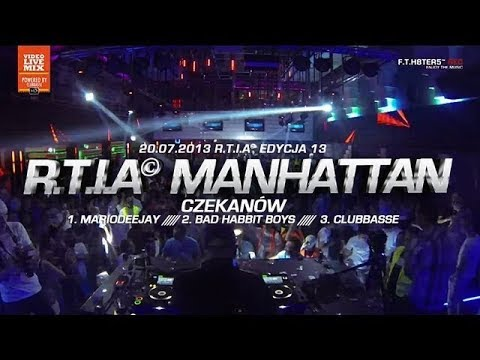 R.T.I.A © 13 Manhattan Czekanów [MarioDeeJay, BadHabbitBoys, Clubbasse]