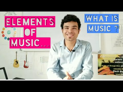 What Is Music?  ll Elements of Music....