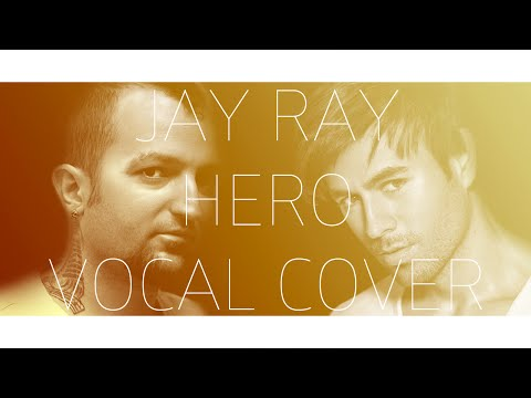 Enrique Iglesias - Hero (Vocal cover by Jay Ray)