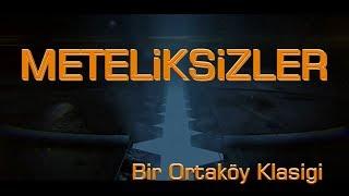 METELİKSİZLER -Tek Part-