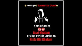 Exam Khatam Baat khatam WhatsApp Status 😁😁🤭 #exam #examover #whatsappstatus #today_last_exam