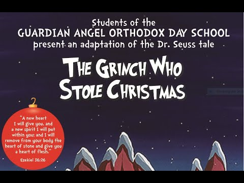Guardian Angel Orthodox Day School Adaptation of the Grinch Who Stole Christmas Program 2019