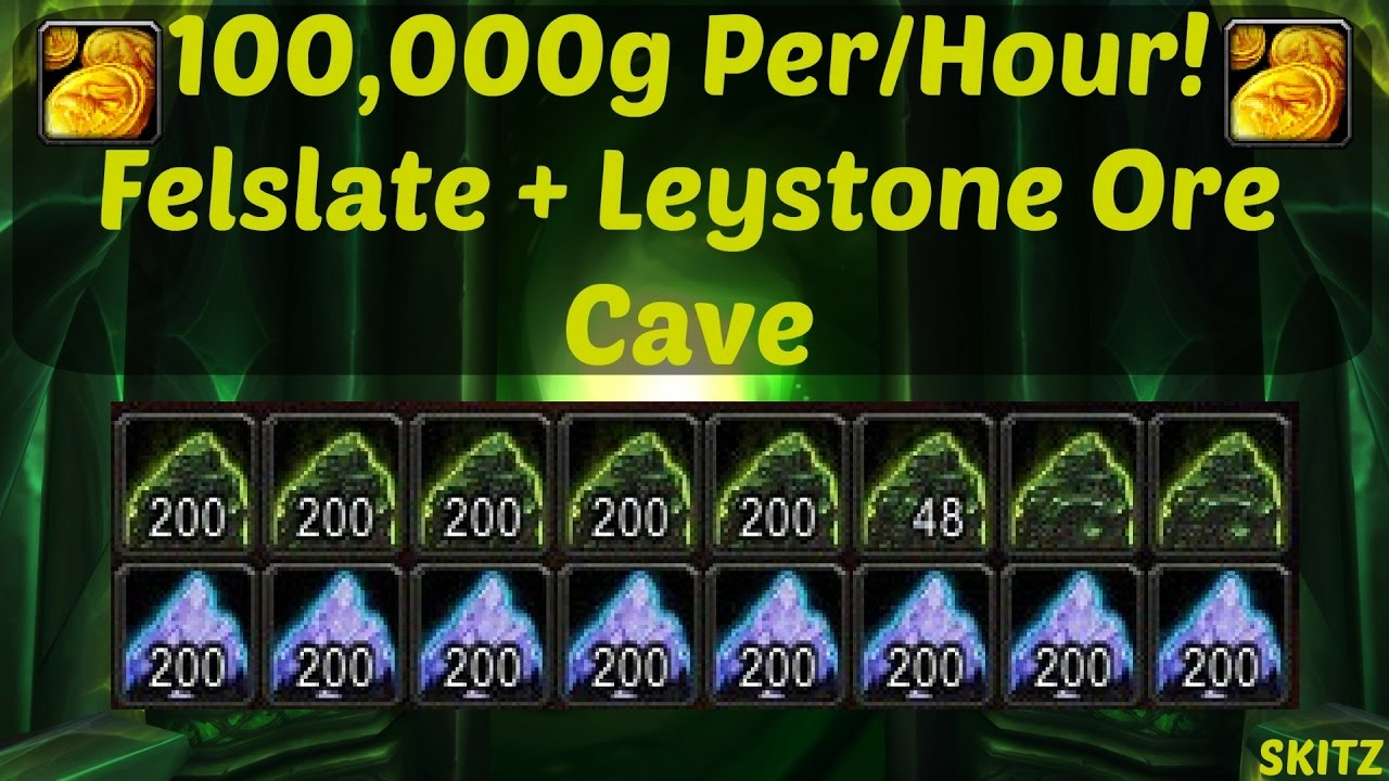 Wow Legion 70 000g 100 000g Per Hour Felslate Leystone Ore Multi Farm Youtube