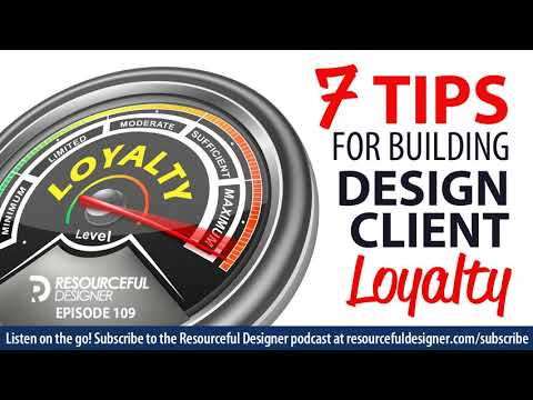 7 Tips For Building Design Client Loyalty - RD109