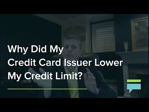 Why Did My Credit Card Issuer Lower My Credit Limit