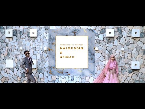 Najmuddin & Afiqah - Solemnisation & Reception - 'Crazy in love'