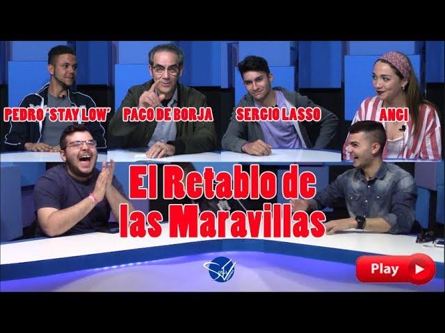 EL RETABLO con Angi, Paco de Borja, Sergio Lasso y Pedro 'Stay Low'
