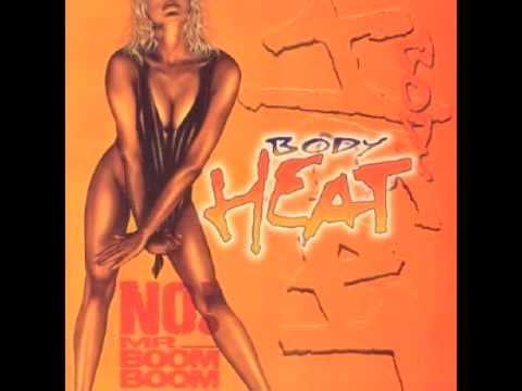 Bodyheat - No! Mr Boom Boom