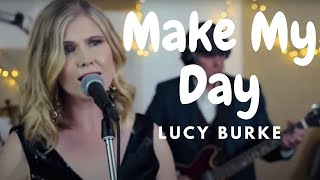 Lucy Burke - Make My Day