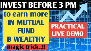 Mutual Fund Investment Strategy!! Invest before 3 PM!! - LIVE DEMO Groww... MAGICAL Strategy!!
