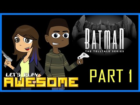 Let's Play Awesome: Batman Telltale Ep. 1 [Part 1]