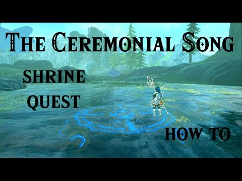 BotW: The Ceremonial Song | Shrine Quest - HowTo