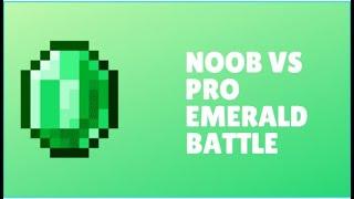 NOOB VS PRO Emerald Battle in Minecraft PE