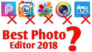 Best Professional Photo Editing App For Android 2018 | Best Photo Editor For Android 2018