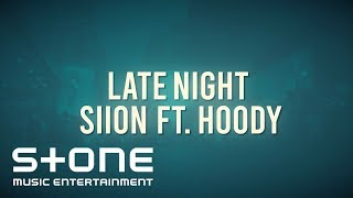 Siion (시온) - Late Night (Feat. Hoody) MV