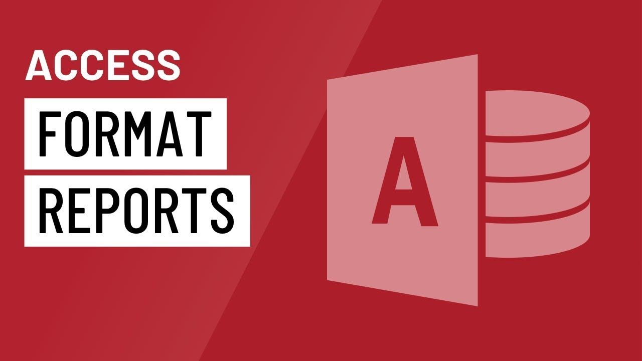 Access: Formatting Reports