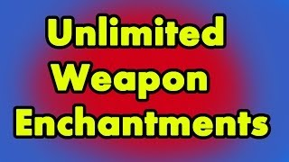 Skyrim: Unlimited Weapon Enchantment!