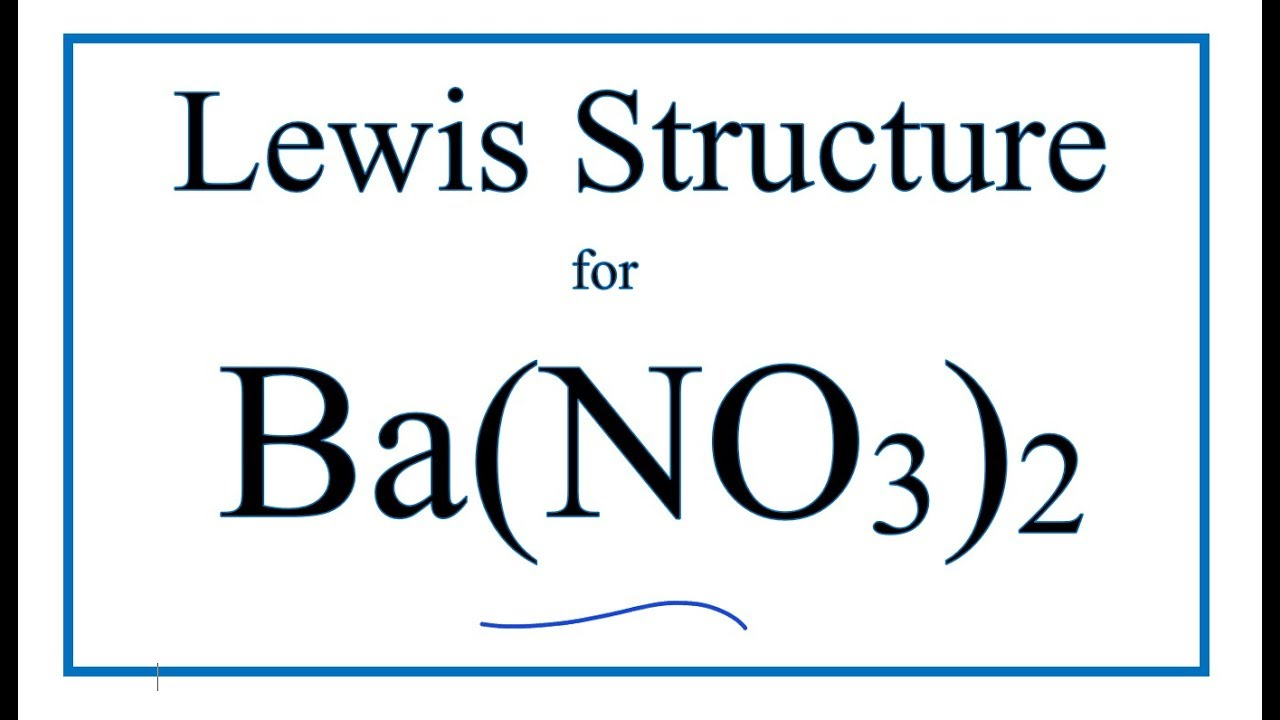 how to draw the lewis dot structure for ba no3 2 barium nitrate ba dot diagram [ 1280 x 720 Pixel ]