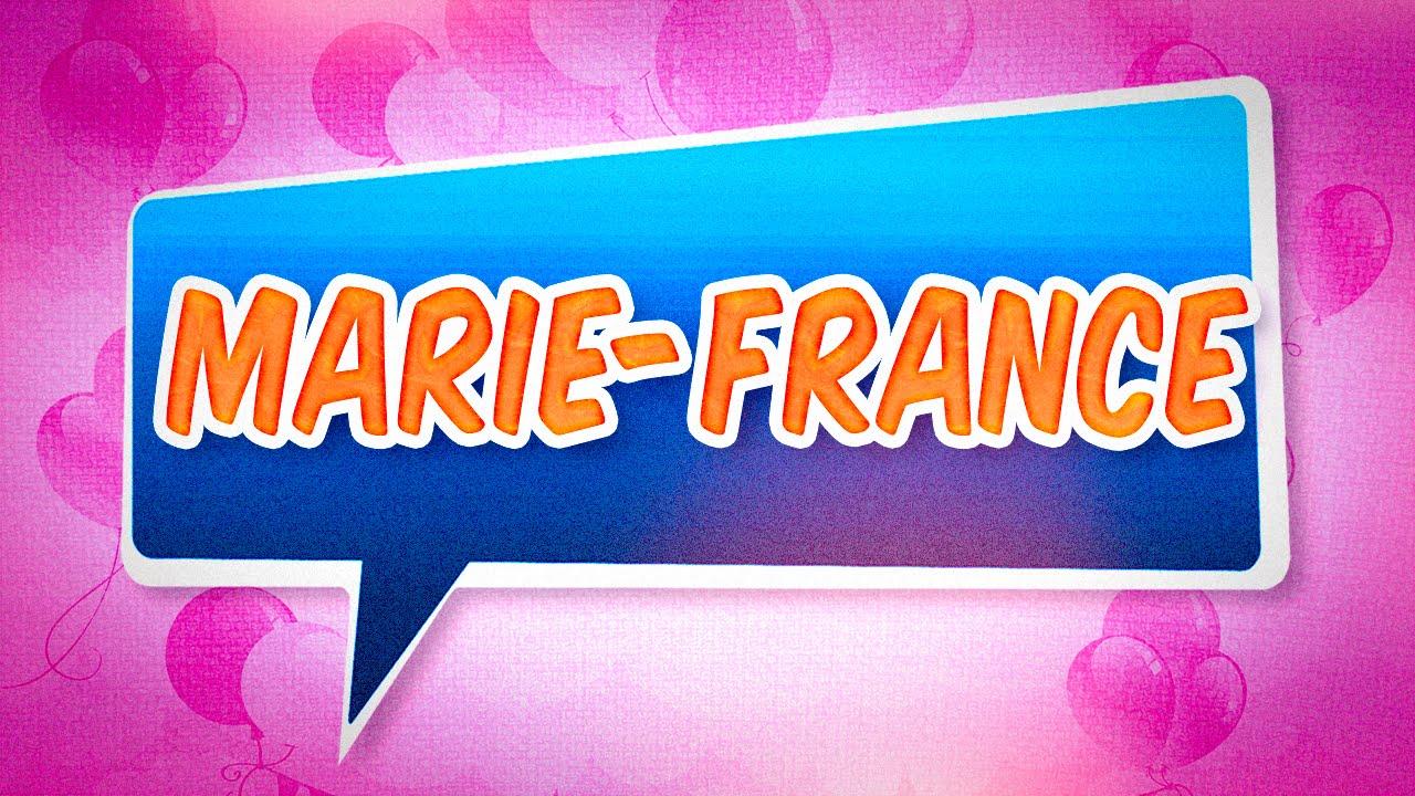Joyeux Anniversaire Marie France Youtube