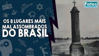 Os 8 lugares mais mal assombrados do Brasil