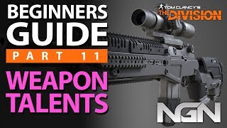 Beginners Guide to Weapon Talents || Part 11 || The Division 1.8