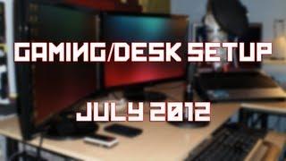 Gaming / Desk Setup - July 2012