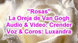 Rosas - La Oreja de Van Gogh *Luxandra*