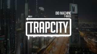 T-Mass - Bio Machine [Trap City Release]