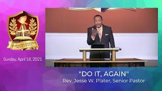 """DO IT, AGAIN"" - PASTOR JESSE W. PLATER"