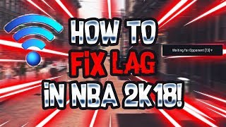 HOW TO FIX LAG IN NBA 2K18 MyPark! IT'S SO SIMPLE! WORKS 100% OF THE TIME!