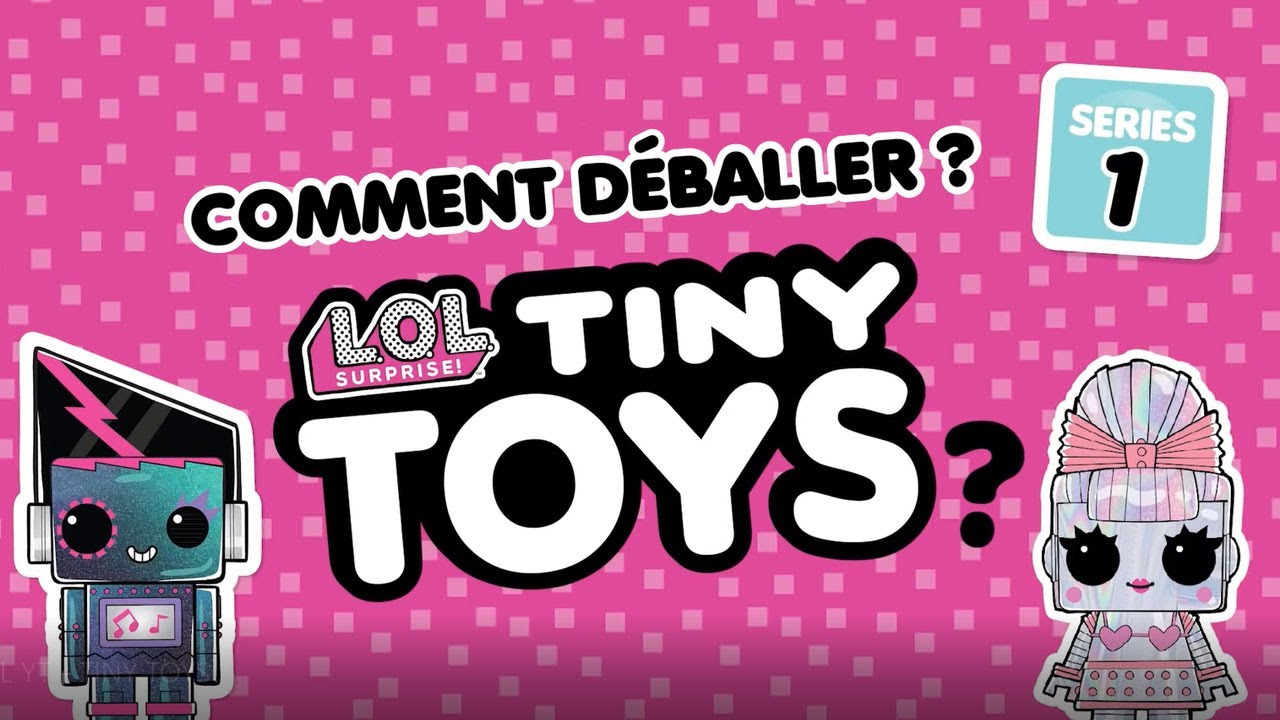 L.O.L Surprise / Tiny Toys / Comment les ouvrir ? / Giochi France