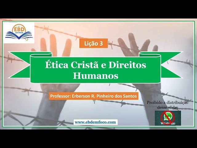 Lição 3 - Ética Cristã e Direitos Humanos