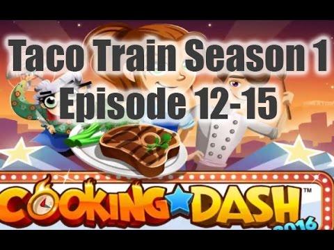 Cooking Dash 2016 - Taco Train Season 1 - Episode 12-15 IOS/Android