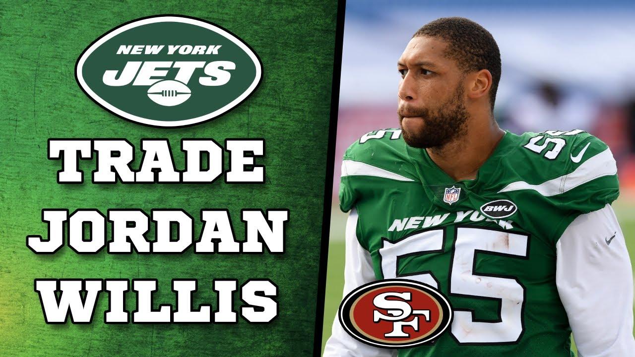 New York Jets TRADE Jordan Willis to San Francisco 49ers