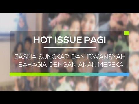 Zaskia Sungkar dan Irwansyah Bahagia dengan Anak Mereka - Hot Issue Pagi