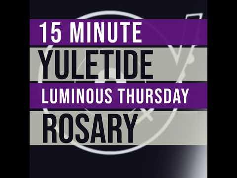 15 Minute Rosary - THURSDAY - Luminous - YULETIDE