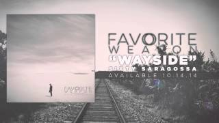 Favorite Weapon - Wayside