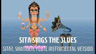 Sita Sings the Blues - Psychedelic Sitar, Shamisen & Flute Instrumental Version (Ramayana)